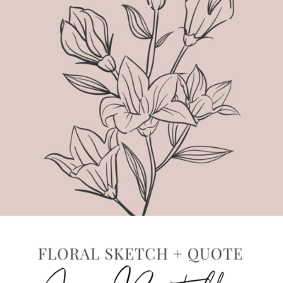 Free Printable Floral Sketch Art and Quote